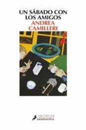 descargar epub Un sábado con los amigos – Autor Andrea Camilleri