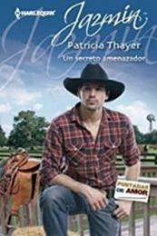 descargar epub Un secreto amenazador – Autor Patricia Thayer