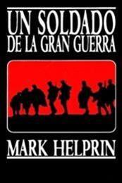 descargar epub Un soldado de la gran guerra – Autor Mark Helprin gratis
