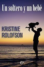 descargar epub Un soltero y un bebé – Autor Kristine Rolofson