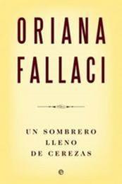 descargar epub Un sombrero lleno de cerezas – Autor Oriana Fallaci