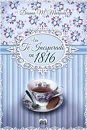 descargar epub Un té inesperado en 1816 – Autor Dianna M. Marquès
