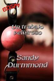 descargar epub Un trabajo peligroso – Autor Sandy Durmmond gratis