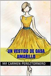 descargar epub Un vestido de gasa amarillo – Autor Mª Carmen Pereztornero