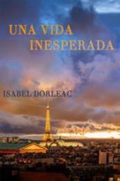 descargar epub Una Vida Inesperada – Autor Isabel Dorléac