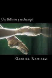 descargar epub Una ballerina y su árcangel – Autor Gabriel Ramirez