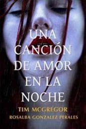 descargar epub Una canción de amor en la noche – Autor Rosalba Gonzalez Perales;Tim Mcgregor