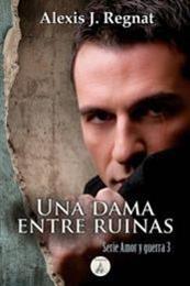 descargar epub Una dama entre ruinas – Autor Alexis J. Regnat