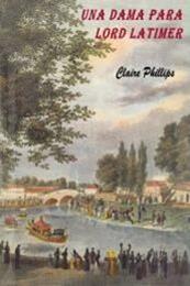 descargar epub Una dama para lord Latimer – Autor Claire Phillips gratis