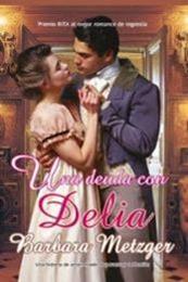 descargar epub Una deuda con Delia – Autor Barbara Metzger