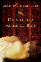 descargar epub Una diosa para el rey – Autor Mari Pau Domínguez