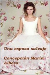 descargar epub Una esposa salvaje – Autor Concepción Marín Albesa gratis