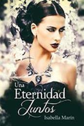 descargar epub Una eternidad juntos – Autor Isabella Marín
