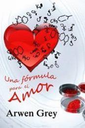 descargar epub Una fórmula para el amor – Autor Arwen Grey
