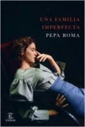 descargar epub Una familia imperfecta – Autor Pepa Roma