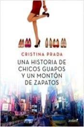 descargar epub Una historia de chicos guapos y un montón de zapatos – Autor Cristina Prada