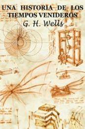 descargar epub Una historia de los tiempos venideros – Autor H. G. Wells
