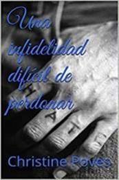 descargar epub Una infidelidad difícil de perdonar – Autor Christine Poves gratis