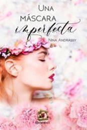 descargar epub Una máscara imperfecta – Autor Nina Andrássy