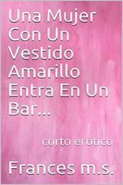 descargar epub Una mujer con un vestido amarillo entra en un bar… – Autor Frances M.S. gratis