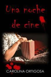 descargar epub Una noche de cine – Autor Carolina Ortigosa