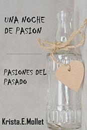 descargar epub Una noche de pasión/Pasiones del pasado – Autor Krista E. Mollet