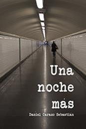 descargar epub Una noche más – Autor Daniel Carazo Sebastian