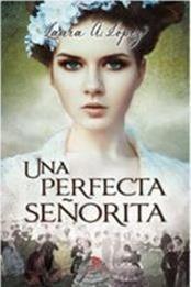 descargar epub Una perfecta señorita – Autor Laura A. López gratis