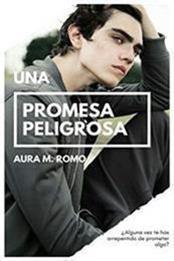 descargar epub Una promesa peligrosa – Autor Aura M. Romo