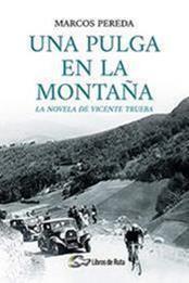 descargar epub Una pulga en la montaña: La novela de Vicente Trueba – Autor Marcos Pereda Herrera gratis
