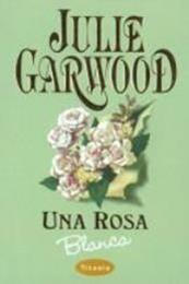 descargar epub Una rosa blanca – Autor Julie Garwood