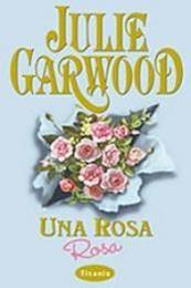 descargar epub Una rosa rosa – Autor Julie Garwood