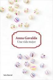 descargar epub Una vida mejor – Autor Anna Gavalda