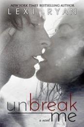 descargar epub Unbreak me – Autor Lexi Ryan