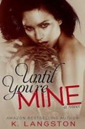 descargar epub Until you re mine – Autor K. Langston