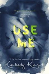 descargar epub Use Me – Autor Kimberly Knight