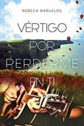 descargar epub Vértigo por perderme en ti – Autor Rebeca Bañuelos Ortiz gratis