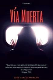 descargar epub Vía muerta – Autor José Carlos Moreno