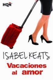 descargar epub Vacaciones al amor – Autor Isabel Keats gratis