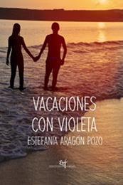 descargar epub Vacaciones con Violeta – Autor Estefanía Aragón Pozo