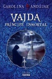 descargar epub Vajda: Príncipe Inmortal – Autor Carolina Andújar