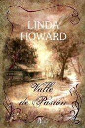 descargar epub Valle de pasión – Autor Linda Howard gratis