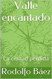 descargar epub Valle encantado – Autor Rodolfo Báez