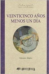 descargar epub Veinticinco años menos un día – Autor Antonio Álamo gratis