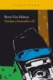 descargar epub Venían a buscarlo a él – Autor Berta Vias Mahou