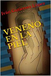 descargar epub Veneno en la piel – Autor Iván Gutiérrez López
