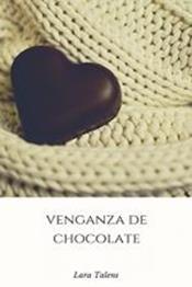 descargar epub Venganza de chocolate – Autor Lara Talens