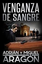 descargar epub Venganza de sangre – Autor Adrián Aragón;Miguel Aragón gratis
