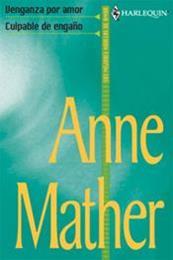 descargar epub Venganza por amor/Culpable de engaño – Autor Anne Mather