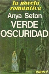 descargar epub Verde oscuridad – Autor Anya Seton